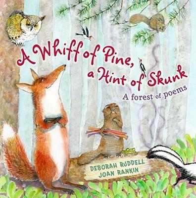 A Whiff of Pine, a Hint of Skunk By Ruddell, Deborah/ Rankin, Joan (ILT)