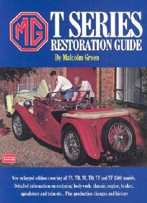 Mg t Series Restoration Guide By Green, Malcom